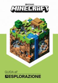 Minecraft : guida all'esplorazione / [scritto da Stephanie Milton ; materiale aggiuntivo di Marsh Davies e Owen Jones] ; [illustrazioni di Ryan Marsh]