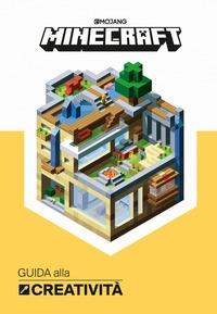 Minecraft : guida alla creatività / [scritto da Craig Jelley ; materiale aggiuntivo di Stephanie Milton, Marsh Davies e Owen Jones ] ; [illustrazioni di Ryan Marsh ... e altri]