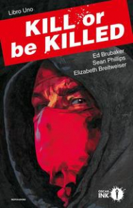 Kill or be killed / Ed Brubaker, Sean Philips, Elizabeth Breitweiser. Libro uno
