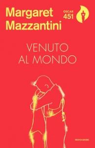 Venuto al mondo / Margaret Mazzantini