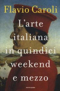 L'arte italiana in quindici weekend e mezzo