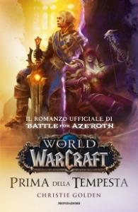 World of Warcraft. Prima della tempesta