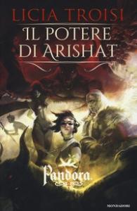 Pandora. [4.] Il potere di Arishat