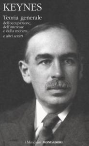 Teoria generale dell'occupazione, dell'interesse e della moneta e altri scritti