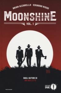 Moonshine / Brian Azzarello testi ; Eduardo Risso disegni e colori ; Cristian Rossi assistente ai colori ; Will Dennis editor. Vol. 1