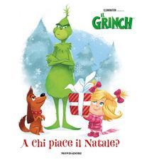 Il Grinch. A chi piace il Natale?