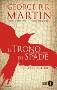 Il trono di spade : il graphic novel : un gioco di troni / George R. R. Martin, Daniel Abraham, Tommy Patterson. Vol. 1 di 2