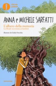 L'albero della memoria : la Shoah raccontata ai bambini / Anna Sarfatti e Michele Sarfatti ; illustrazioni di Giulia Orecchia