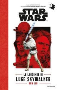 Star Wars. Le leggende di Luke Skywalker