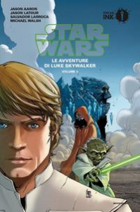 Star Wars. Le avventure di Luke Skywalker / Jason Aaron ... [et. al]. Volume 3