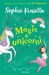 Io e Fata Mammetta. Magie e unicorni