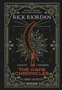 The Kane chronicles. Il libro segreto