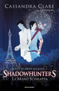 Shadowhunters. The eldest curses. [1]: La mano scarlatta