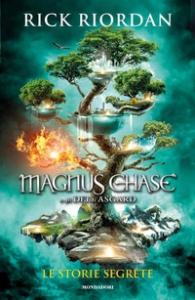 Magnus Chase e gli dèi di Asgard. Le storie segrete