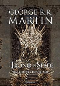 Il trono di spade. Un gioco di troni