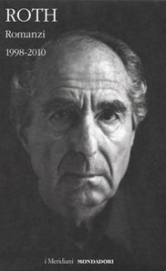 Romanzi / Philip Roth. Vol. 3: 1998-2010