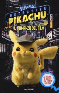 Pokémon Detective Pikachu. Il romanzo del film