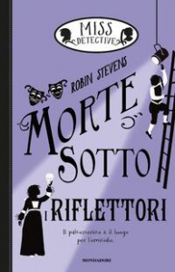 Miss detective. [7]: Morte sotto i riflettori