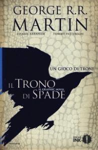 Il trono di spade : il graphic novel : un gioco di troni / George R. R. Martin, Daniel Abraham, Tommy Patterson. Vol. 2 di 2