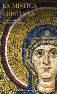 1: Mistica tardogreca e bizantina, siriaca, armena, latina e italiana medievale