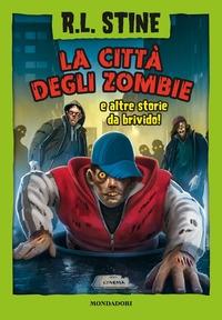 La città degli zombie e altre storie da brivido!