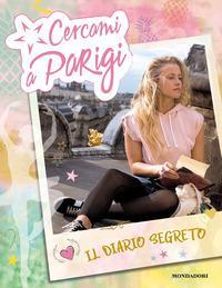 Cercami a Parigi. Il diario segreto