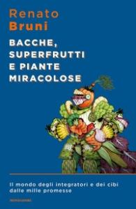 Bacche, superfrutti e piante miracolose