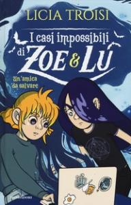 I casi impossibili di Zoe & Lu. Un'amica da salvare