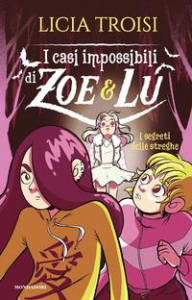 I casi impossibili di Zoe & Lu. I segreti delle streghe