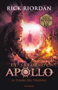 Le sfide di Apollo. [4]: La tomba del tiranno