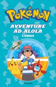 Pokémon. Avventure ad Alola