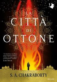 Trilogia Daevabad. 1: La città di Ottone