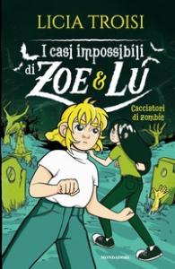 I casi impossibili di Zoe & Lu. Cacciatori di zombie