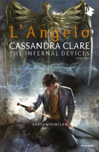 L' angelo :  Shadowhunters :  The infernal devices :  Vol :
