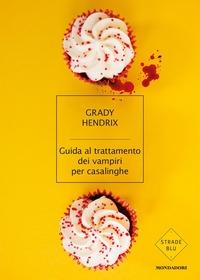 Guida al trattamento dei vampiri per casalinghe