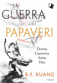 La guerra dei papaveri / R. F. Kuang ; traduzione di Sofi Hakobyan. 1