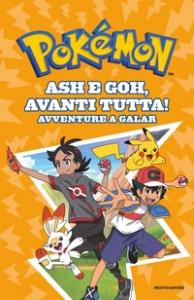 Pokémon. Ash e Goh, avanti tutta!
