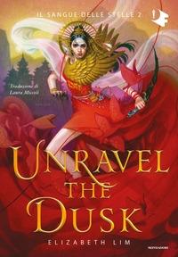 Il sangue delle stelle. 2: Unravel the dusk