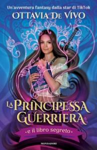 La principessa guerriera e il libro segreto