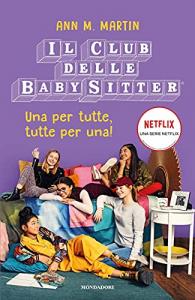 Il Club delle baby sitter. Una per tutte, tutte per una!
