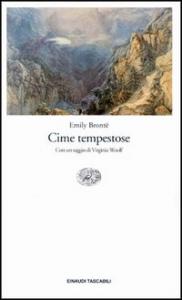 Cime tempestose / Emily Brontë ; con un saggio di Virginia Woolf ; prefazione alla prima edizione di Charlotte Brontë