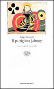 Il partigiano Johnny / Beppe Fenoglio ; con un saggio di Dante Isella