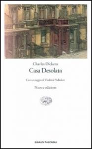 Casa desolata / Charles Dickens ; con un saggio di Vladimir Nabokov ; traduzione di Angela Negro