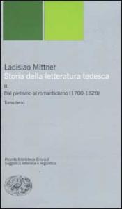 2: Dal pietismo al romanticismo : (1700-1820) / Ladislao Mittner. 1