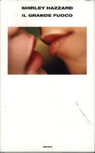 Il grande fuoco / Shirley Hazzard ; traduzione di Daniela Guglielmino