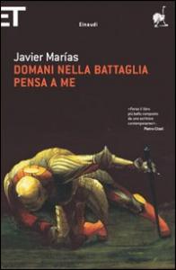 Domani nella battaglia pensa a me / Javier Marías ; traduzione di Glauco Felici