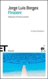 Finzioni : 1935-1944 / Jorge Luis Borges ; traduzione di Franco Lucentini