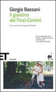 Il giardino dei Finzi-Contini / Giorgio Bassani: con uno scritto di Eugenio Montale
