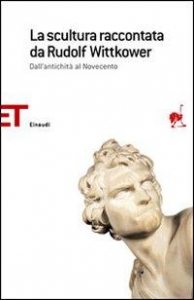La scultura raccontata da Rudolf Wittkower