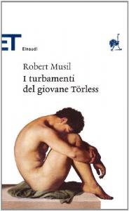 I turbamenti del giovane Törless / Robert Musil ; traduzione Anita Rho